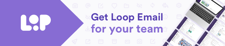 Loop Email is the best tool for remote work