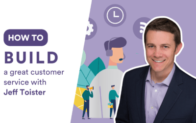 Build a great customer service with Jeff Toister